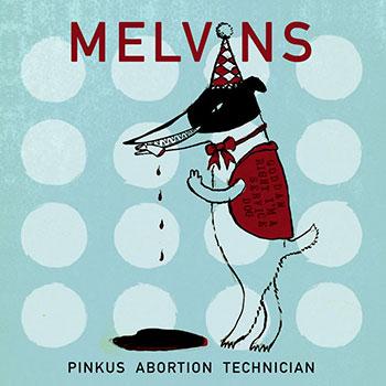 Melvins - Pinkus Abortion Technician
