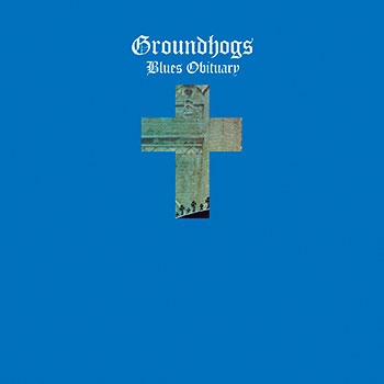 The Groundhogs - Blues Obituary