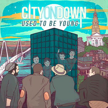 City On Down - Used To Be Young EP