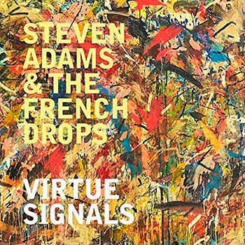 Steven Adams & The French Drops - Virtue Signals