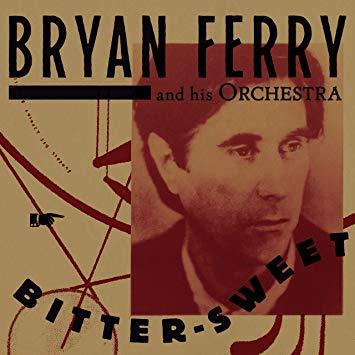 Bryan Ferry - Bitter Sweet