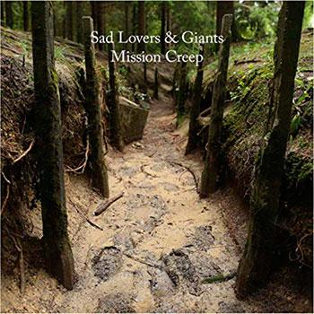 Sad Lovers and Giants - Mission Creep