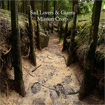 Sad Lovers and Giants - Mission Creep
