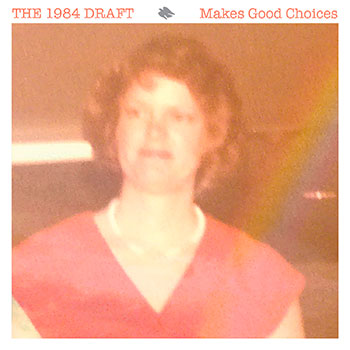 The 1984 Draft - Makes Good Choices