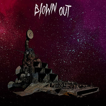 Blown Out - New Cruiser