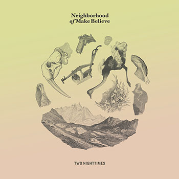 Neighborhood of Make Believe - Two Nighttimes