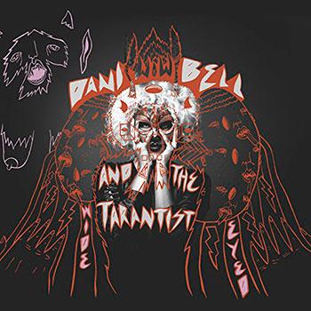 Dani Bell & The Tarantist – Wide Eyed