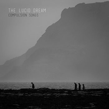 The Lucid Dream - Compulsion Songs
