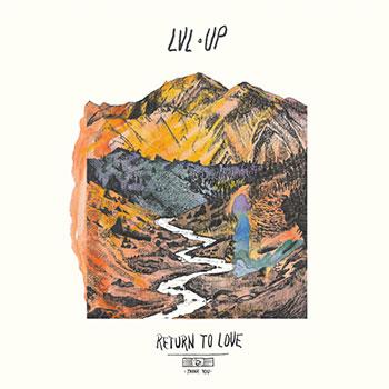 LVL UP - Return to Love