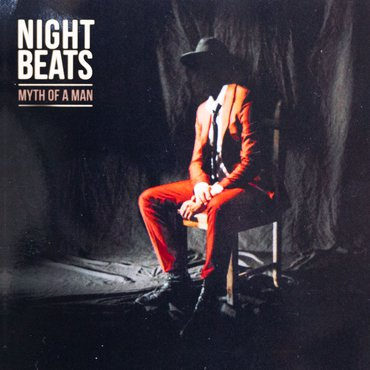 Night Beats - Myth Of A Man