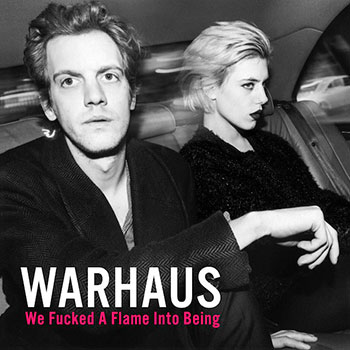 Warhaus - We Fucked a Flame Into Being