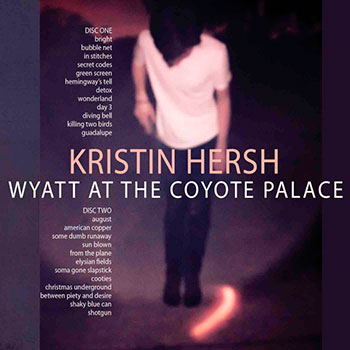 Kristin Hersh - Wyatt at Coyote Palace