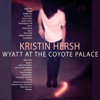 Kristin Hersh - Wyatt at Coyote Palace