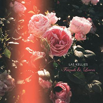 Las Kellies - Friends & Lovers