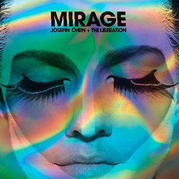 Josefin Öhrn + The Liberation - Mirage