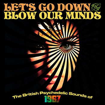Various Artists - Let's Go Down and Blow Our Minds: The British