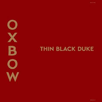 Oxbow - Thin Black Duke