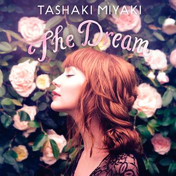 Tashaki Miyaki - The Dream