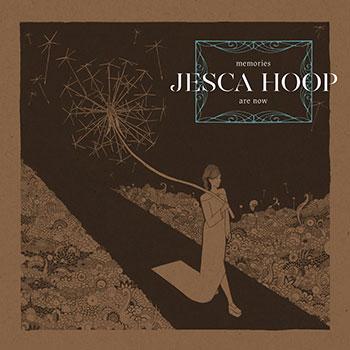 Jesca Hoop - Memories Are Now