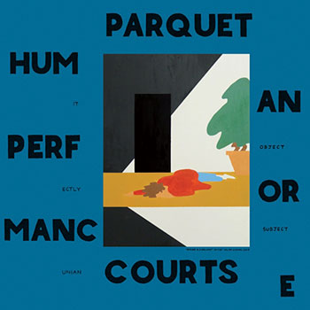 Parquet Courts - Human Performance