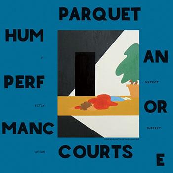Parquet Courts - Human Performance