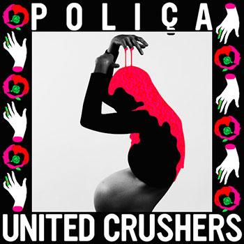 POLIÇA - United Crushers