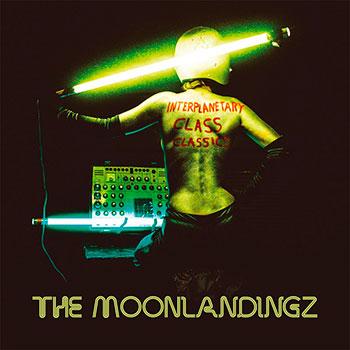 The Moonlandingz - Interplanetary Class Classics