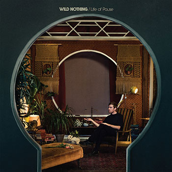 Wild Nothing - Life of Pause