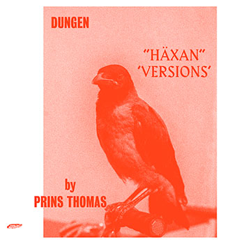 Dungen - Haxan (Versions by Prins Thomas)