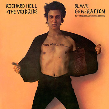 Richard Hell & The Voidoids - Blank Generation 40th Anniversary Edition