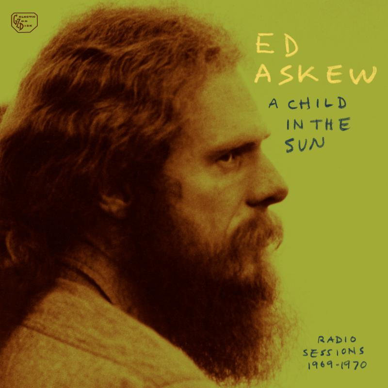 Ed Askew - A Child in the Sun: Radio Sessions 1969-1970