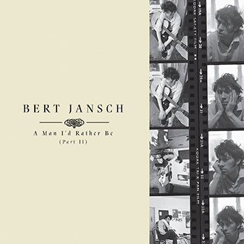 Bert Jansch - A Man I'd  Rather Be (Part II)