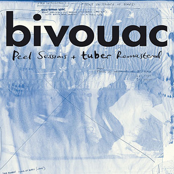 Bivouac - Peel Sessions & Tuber Remastered