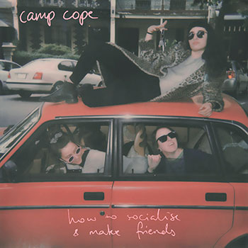 Camp Cope - How To Socialise and Make Friends