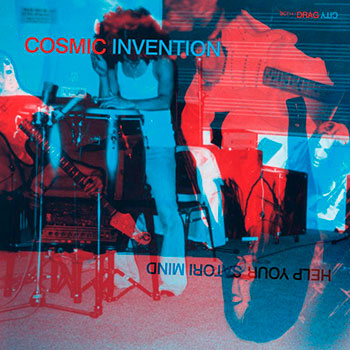 Cosmic Invention - Help Your Satori Mind