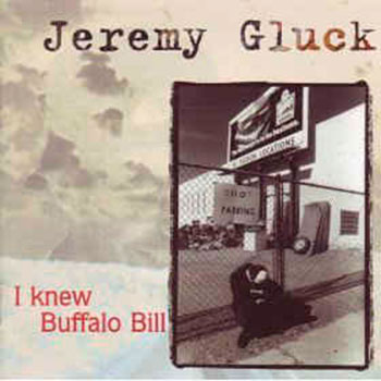Jeremy Gluck - I Knew Buffalo Bill