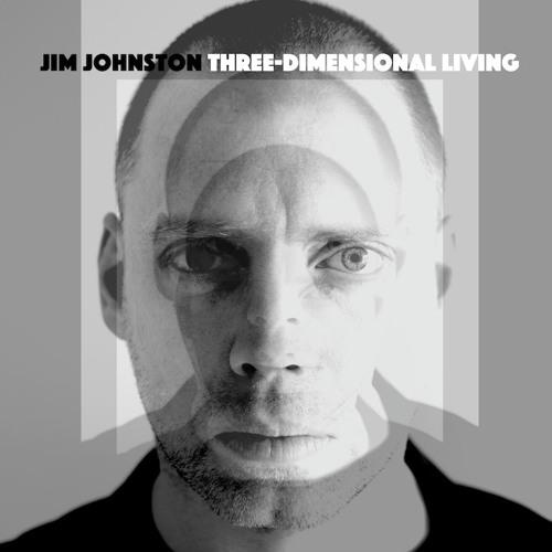 Jim Johnston - Three Dimensional Living