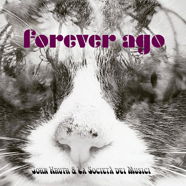 John Kruth & La Societá dei Musici - Forever Ago