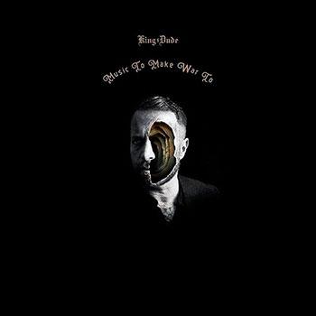 King Dude - Music To Make War To