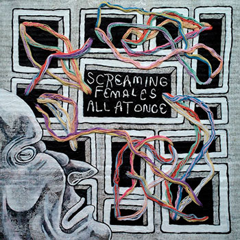 Screaming Females - All at Once