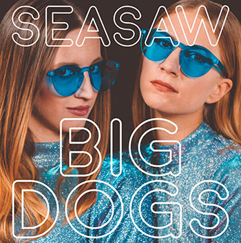 Seasaw - Big Dogs