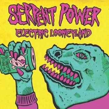 Serpent Power - Electric Looneyland