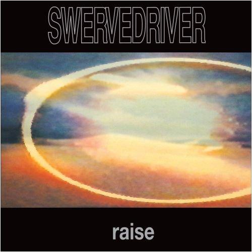 Swervedriver - Raise