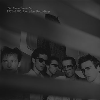 The Monochrome Set - 1979-1985: Complete Recordings