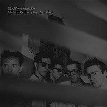 The Monochrome Set - 1979-1985: Complete Recordings