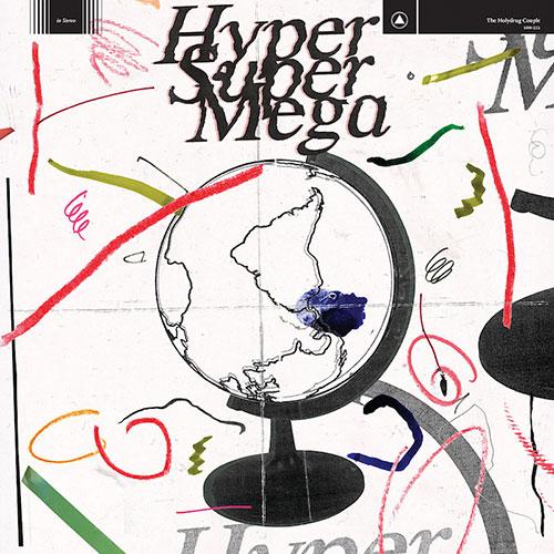 The Holydrug Couple announce new album Hyper Super Mega