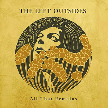 The Left Outsides - All That Remains