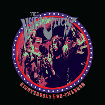 Thee Hypnotics announce Righteously Recharged Box Set