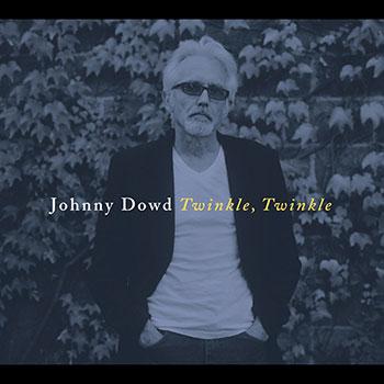 Johnny Dowd - Twinkle Twinkle