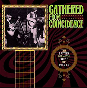 Various Artists - Gathered From Coincidence: The British Folk-Pop Sound of 1965-66